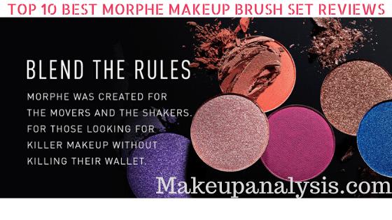 Top 10 Top 10 Best Morphe Makeup Brush set Reviews