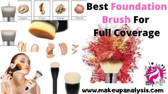 Best Foundation Brush For Full Coverage