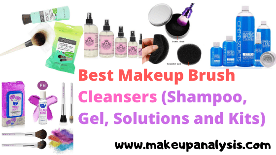Best Makeup Brush Cleansers-(Shampoo,Gel and Kits)