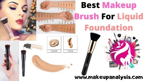 Best Makeup Brush For Liquid Foundation