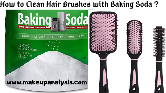 How to Clean Hair Brushes with Baking Soda ?