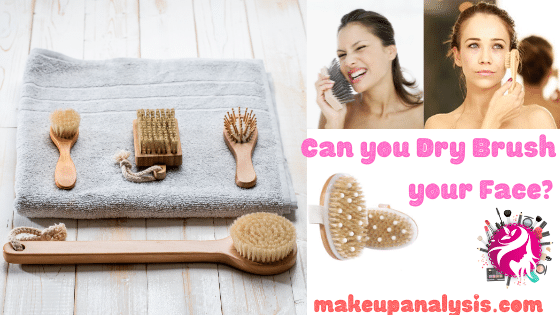 Can you Dry Brush your Face