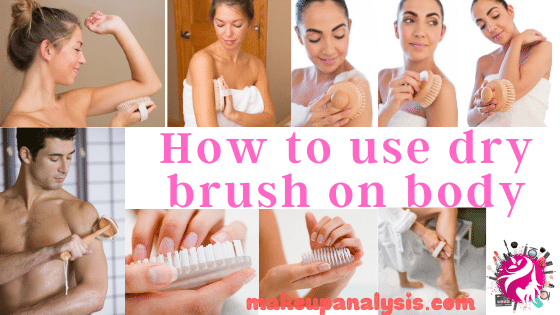How to use dry brush on body