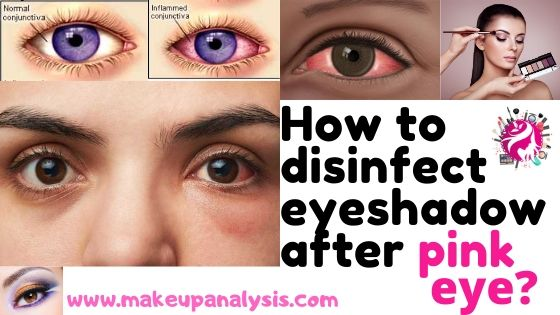 how to disinfect eyeshadow after a pink eye