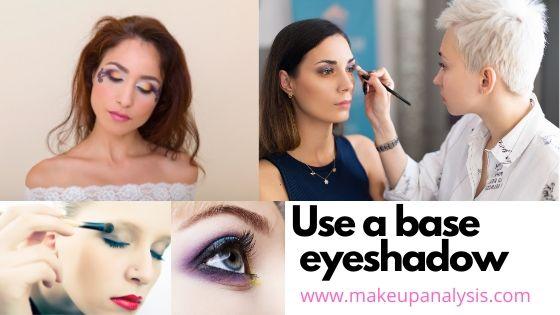 Use a base eyeshadow