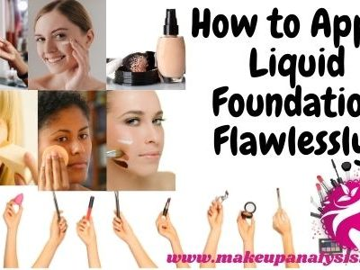 How to Apply Liquid Foundation Flawlessly!