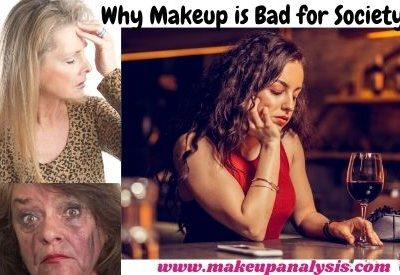 Why makeup is bad for society? | All you need to know