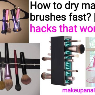 How to dry makeup brushes fast?   Best hacks that work